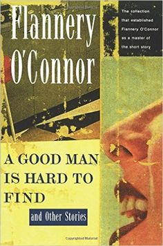 A Good Man Is Hard to Find and Other Stories: Flannery O'Connor: | In 1955, with this short story collection, Flannery O'Connor firmly laid claim to her place as one of the most original and provocative writers of her generation. Steeped in a Southern Gothic tradition that would become synonymous with her name, these stories show O'Connor's unique, grotesque view of life-- infused with religious symbolism, haunted by apocalyptic possibility, sustained by the tragic comedy of human behavior…