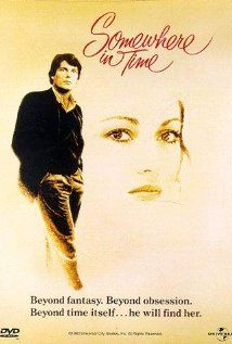 Somewhere in Time / Em Algum Lugar do Passado - This was my most fav romantic movie when I was a teenager