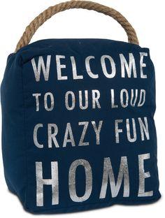 Open Door Decor - Welcome to our Loud Crazy Fun Home Navy Blue Decorative Door Stopper Shelf Decor