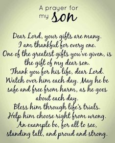 Dear Lord, please hear my prayer for my son. Dear Lord, please hear my prayer for my son. Prayer For My Son, Prayer For My Children, Quotes Children, Quotes Kids, Prayer For Baby Boy, Poem For My Son, Message To My Son, Prayer For Family, Prayers For Healing Children