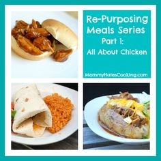 Re-purposing Meals Series:  All About Chicken
