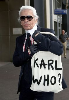 """Karl lagerfeld with his """"karl who?"""" tote"""