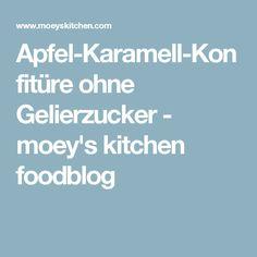 Apfel-Karamell-Konfitüre ohne Gelierzucker - moey's kitchen foodblog