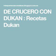 DE CRUCERO CON DUKAN : Recetas Dukan
