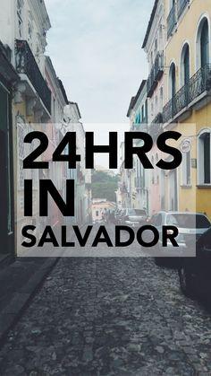 24HRS IN SALVADOR