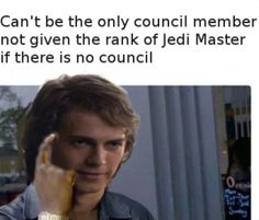 Can't be the only Council member not given the rank of Jedi Master if there is no Council.