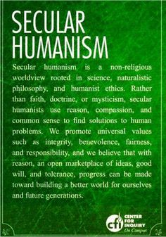 Secular Humanism, how much more peaceful would the world be if we had more ethical people as opposed to religious.
