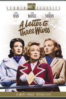 "A Letter to Three Wives (1949). A letter is addressed to three wives from their ""best friend"" Addie Ross, announcing that she is running away with one of their husbands--but she doesn't say which one."
