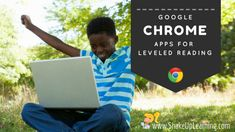 3 Google Chrome Apps for Leveled Reading   www.shakeuplearning.com   #gafe #googleedu #gafetalk #edtech #reading