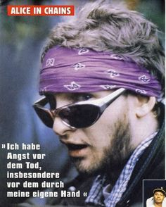 """I'm scared of death, especially death by by own hand."" Layne quote about being scared by death"