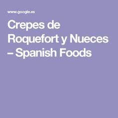 Crepes de Roquefort y Nueces – Spanish Foods