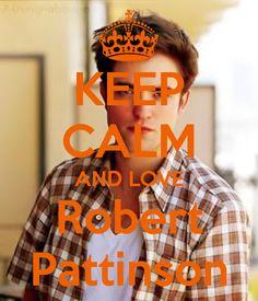 Keep calm: Robert Pattinson (05)