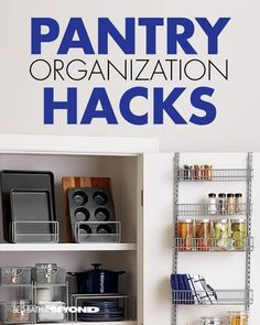PANTRY ORGANIZATION HACKS -Store small items in an over-the-door rack -Keep spices organized and easily accessible in a spice rack -Utilize cabinet organizers to keep pots and pans neatly arranged -Store food like sugar or chocolate chips in clear containers to reduce clutter from boxes or bags