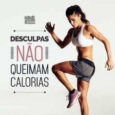 Frases : Desculpas Não Queimam Calorias ! Conheça o #mamaesarada, Exercícios em casa de 14 minutos por dia ! ACESSE: http://hotmart.net.br/show.html?a=R3637289X&ap=2b9b