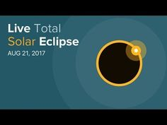 LIVE Stream: Total Solar Eclipse, August 21, 2017