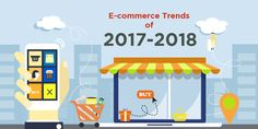 3 Major E-Commerce Trends you will witness in 2018