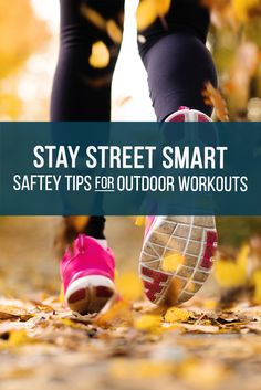 As you get moving outside, it's important to keep and eye – and an ear – out for your safety.