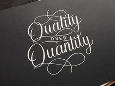 I know someone who would definetely learn from this adage - Quality over Quantity by Laura Dillema