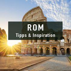 Die besten Tipps & Inspiration für Reisen nach Rom