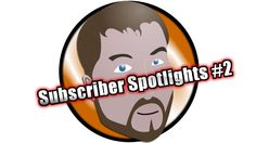 Subscriber Spotlight #2