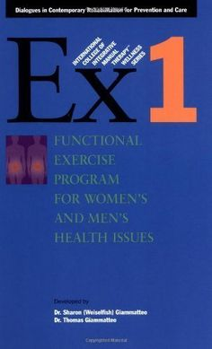 Functional Exercise Program for Women's and Men's Health Issues (International College of Integrative Manual Therapy Wellness) by Sharon Giammatteo (2001-05-15)