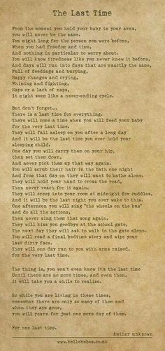 """I think of the """"last time"""" all the time. Could this be the last time he asks for help.or the last time he asks me to lay with him? Its bittersweet. Quotes Thoughts, Life Quotes Love, Great Quotes, Quotes To Live By, Me Quotes, Inspirational Quotes, Being A Mom Quotes, Mom Son Quotes, Timing Quotes"""