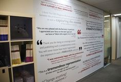 Testimonial wall mural. Great motivator to employees and gives you credibility to future clients!