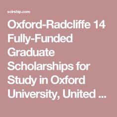 Oxford-Radcliffe 14 Fully-Funded Graduate Scholarships for Study in Oxford University, United Kingdom   sclrship