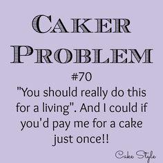 Caker Problems..