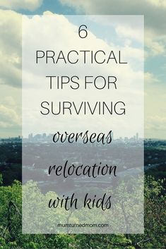 6 Practical Tips for Surviving Overseas Relocation with Kids: Overseas relocation is tough, overseas relocation with kids is even harder, but there are simple, practical ways to ease the transition.