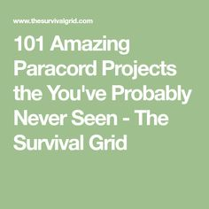 101 Amazing Paracord Projects the You've Probably Never Seen - The Survival Grid