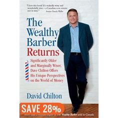 The Wealthy Barber Returns : Dramatically Older and Marginally Wiser, David Chilton Offers His Unique Perspectives on the World of Money book by David Chilton