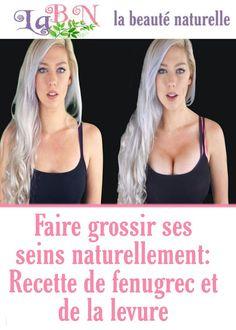 Faire grossir ses seins naturellement: Recette de fenugrec et de la levure