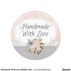 Handmade With Love Shabby Chic Sewing Packaging Classic Round Sticker - #handmade #shabby #shabbychic #sewing #boutique #packaging #label #sticker #buttons #lace #floral