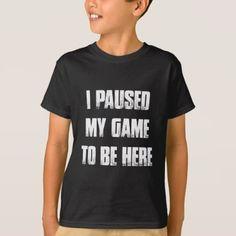 Paused My Game T-Shirt - funny nerd nerdy nerds geek geeks science cool special fun