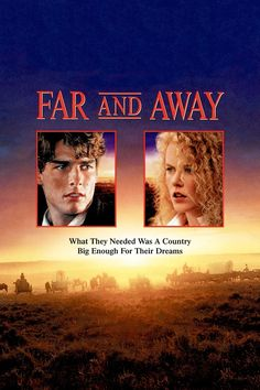 Far and Away movie (1992) -- Tom Cruise, Nicole Kidman, Thomas Gibson, Barbara Babcock, Colm Meaney --A young man (Cruise) leaves Ireland with his landlord's daughter (Kidman) after some trouble with her father, and they dream of owning land at the big giveaway in Oklahoma ca. 1893.