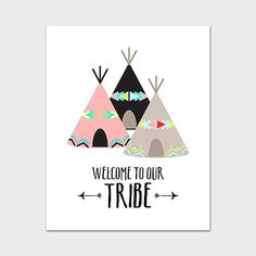 Tribal Nursery Printable 8x10 Instant Download Welcome To Our Tribe Teepee Nursery Print Tribal Wall Art Tribal Quote Print Native Art Print