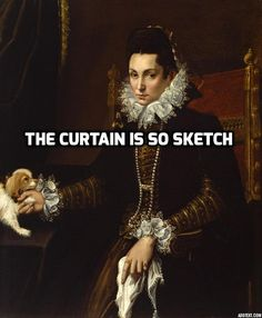 When you just want to see a play at the Globe, but all your mates have gone to the Curtain and you're just like… | 21 Things Only Kids Who Grew Up In The 1590s Will Understand