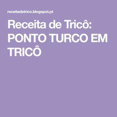 Receita de Tricô: PONTO TURCO EM TRICÔ