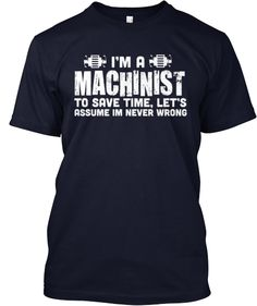 Machinist Never Wrong