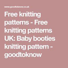Free knitting patterns  - Free knitting patterns UK: Baby booties knitting pattern - goodtoknow