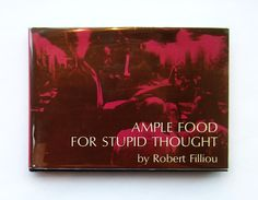 New Artists' Book: Ample Food for Stupid Thought / Robert Filliou, 1965. This book was originally designed as a set of postcards.