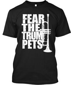 Discover Fear The Trumpets! T-Shirt, a custom product made just for you by Teespring. - Bold loud graphic for the leaders of the. Marching Band Quotes, Marching Band Shirts, Band Mom Shirts, Marching Band Problems, Flute Problems, Love Band, Cool Bands, Trumpet Music, Band Jokes