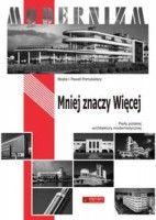 Mniej znaczy więcej Perły polskiego modernizmu