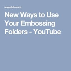 New Ways to Use Your Embossing Folders - YouTube