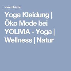 Yoga Kleidung | Öko Mode bei YOLIVIA - Yoga | Wellness | Natur