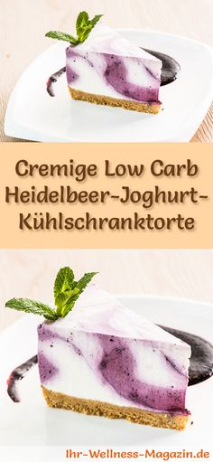 Rezept für eine Low Carb Heidelbeer-Joghurt-Torte - kohlenhydratarm, kalorienreduziert, ohne Zucker und Getreidemehl Healthy Low Carb Recipes, Low Carb Desserts, Healthy Baking, No Bake Desserts, Healthy Food, Refrigerator Cake, Emergency Food, Blueberry Cake, Creative Food