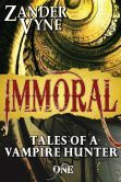 (Immoral: Tales of a Vampire Hunter #1 is unrated on BN but has 4.4 Stars with 45 Reviews on Amazon)