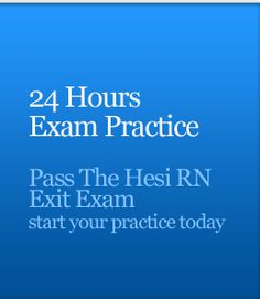 Hesi Exam Practice - Prepare For Your Hesi RN Exit Test