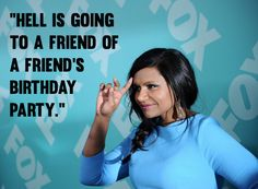 17 Times Mindy Kaling Proved She Should Rule The Universe.  True dat!